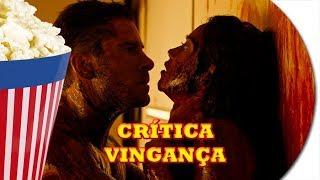 Crítica   Vingança - O filme mais violento e angustiante do ano até o momento...