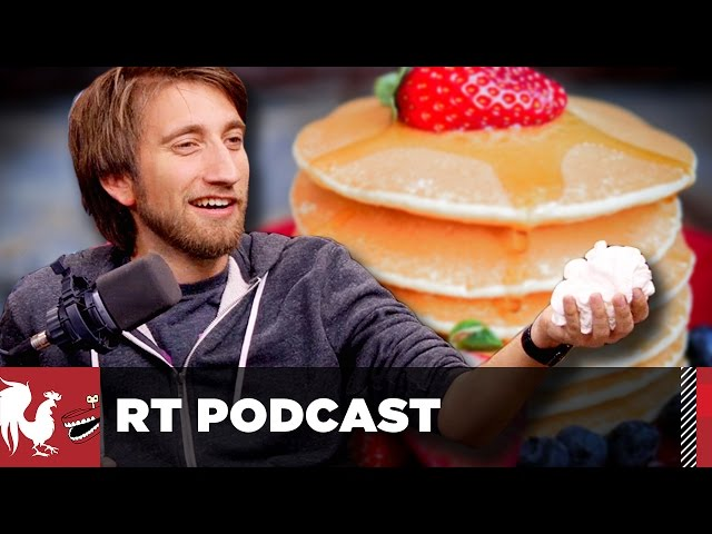 The Pancake Podcast – RT Podcast #362