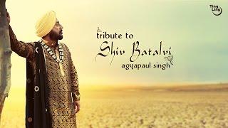 Tribute To Shiv Batalvi - Agyapaul Singh || Latest Punjabi Song 2016 || Ting Ling || HD Full Video