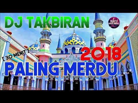 Dj Takbiran 2018 Special Idul Fitri Remix Lebaran Nonstop Paling Merdu Ratu Breakbeat