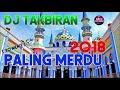 Download Video DJ TAKBIRAN 2018 SPECIAL IDUL FITRI REMIX LEBARAN NONSTOP PALING MERDU 3GP MP4 FLV