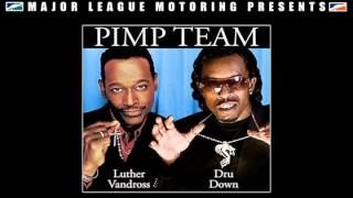 Luther Vandross & Dru Down -