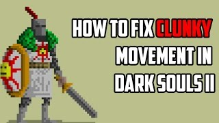 How To Fix Clunky Movement in Dark Souls II