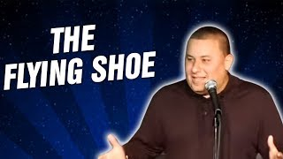 The Flying Shoe - (Stand Up Comedy)