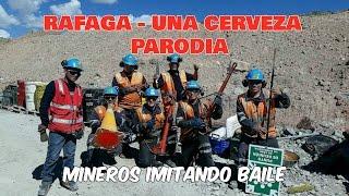 UNA CERVEZA - RAFAGA VIDEO OFICIAL (PARODIA MINEROS DEL PERU)