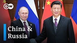 China and Russia strengthen ties | DW News