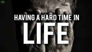 HAVING A HARD TIME IN LIFE? (THIS WILL HELP)