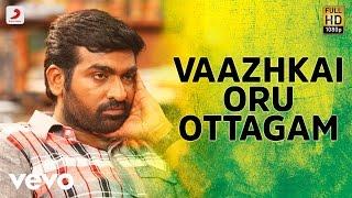 Aandavan Kattalai - Vaazhkai Oru Ottagam Tamil Video Song | Vijay Sethupathi | K