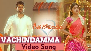 Vachindamma Video Song | Geetha Govindam | Vijay Deverakonda, Rashmika, Parasuram
