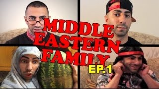 MIDDLE EASTERN FAMILY EP. 1