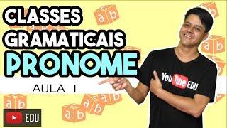 Pronome - Aula 1: O que é pronome