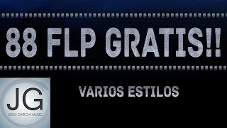 88 FLP GRATIS, BEATS GRATIS, PROYECTOS FL STUDIO GRATIS DE REGGAETON,TRAP Y ELECTRO