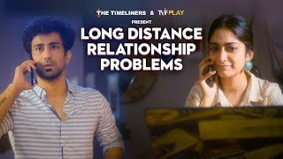 Long Distance Relationship Problems | Just Couple Things | The Timeliners