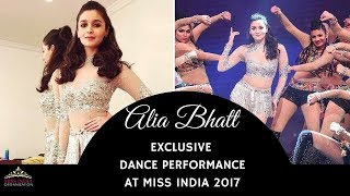 Alia Bhat's Sparkling Performance At Miss India 2017 Finale
