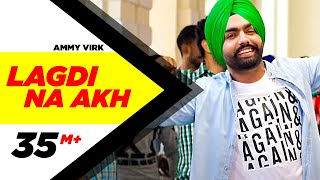 Lagdi Na Akh |  Nikka Zaildar | Ammy Virk | Sonam Bajwa | Latest Punjabi Song 2016 | Speed Records