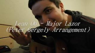 Lean On - Major Lazer (Peter Gergely Arrangement)