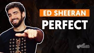 PERFECT - Ed Sheeran (aula de violão completa)