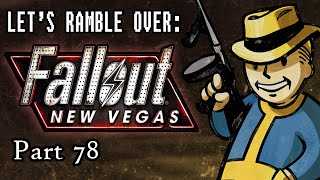 Let's Ramble Over: Fallout New Vegas Part 78