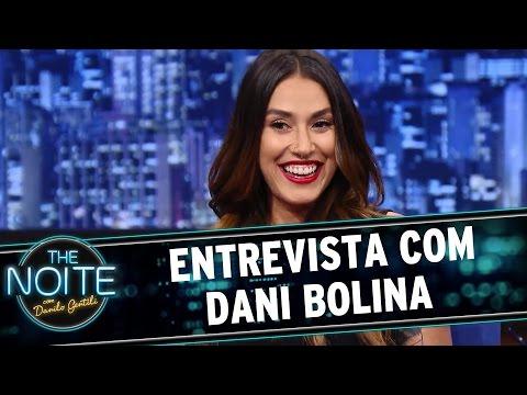 The Noite 04 11 15 Entrevista com Dani Bolina