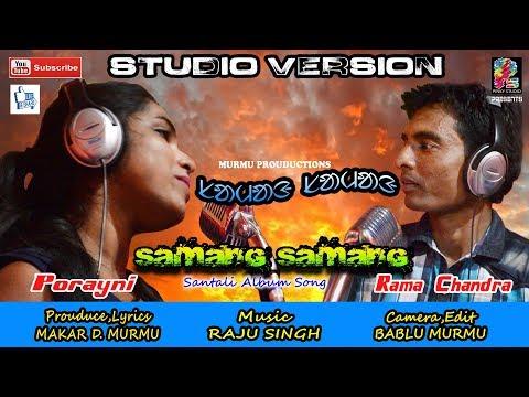 Xxx Mp4 Samang Samang New Santali HD Video Song 2018Full Studio Version 3gp Sex
