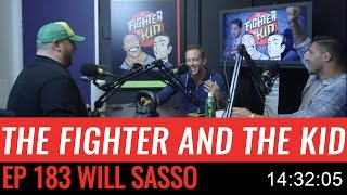 The Fighter and the Kid - Episode 183: Will Sasso