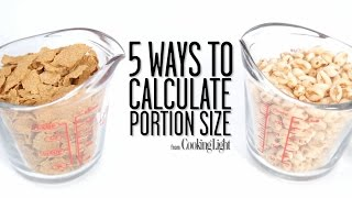 5 Ways to Calculate Portion Size | Healthy Eating | Cooking Light
