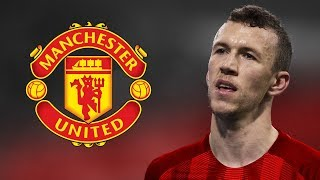 Ivan Perisic - Welcome to Manchester United ? - Amazing Goals & Skills - 2018
