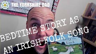 BEDTIME STORY AS AN IRISH FOLK SONG | LIZZY THE LAMB