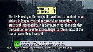 Amnesty International: UK, US-led coalition in denial over Raqqa civilian deaths