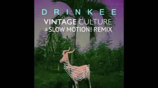 SOFI TUKKER - Drinkee (Vintage Culture & Slow Motion! Remix) [Official Audio]