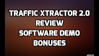 Traffic Xtractor 2.0 Review Best Bonuses Software DEMO & Members Area preview