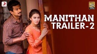 Manithan - Official Trailer 2 | Udhayanidhi Stalin, Hansika | I Ahmed | Santhosh Narayanan