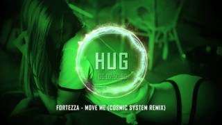 Fortezza - Move Me (Cosmic System Remix)