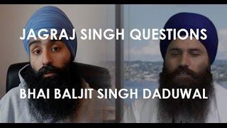 Questions with Bhai Baljit Singh Daduwal - Sarbat Khalsa 2016 (Punjabi)