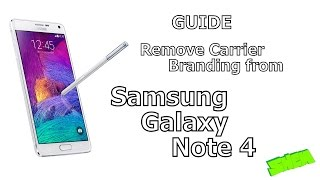 Guide - Remove carrier branding on Samsung Galaxy Note 4/ S7/ S7 edge / S6 / S6 Edge and others[EN]
