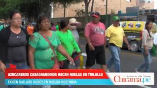 Huelga en Trujillo: Trabajadores azucareros de Casa Grande exigen sueldos dignos