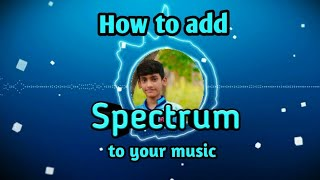 How to create spectrum bgm in android phone in tamil..!!