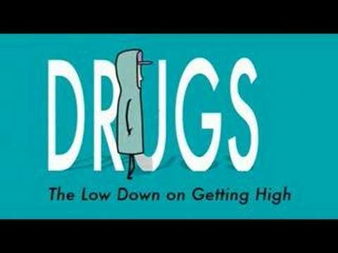 Drugs, the low down on getting high