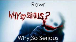 FILTHY Dubstep Song - Why So Serious - Rawr