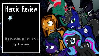 The Heroic Review! [MLP Fanfic Reviews] The Incandescent Brilliance by Kitsunerisu [tragedy/darkfic]