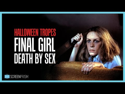 Halloween Tropes Explained: Final Girl & Death by Sex