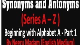 Synonyms and Antonyms Alphabet A Part 1 (English Medium)