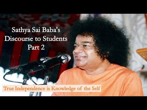 Xxx Mp4 Sathya Sai Baba S Discourse To Students 2 True Independence Is Knowledge Of The Self 3gp Sex