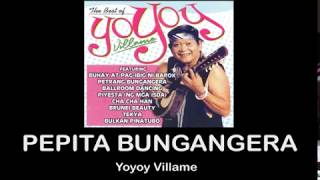 Pepita Bungangera By Yoyoy Villame (With Lyrics)