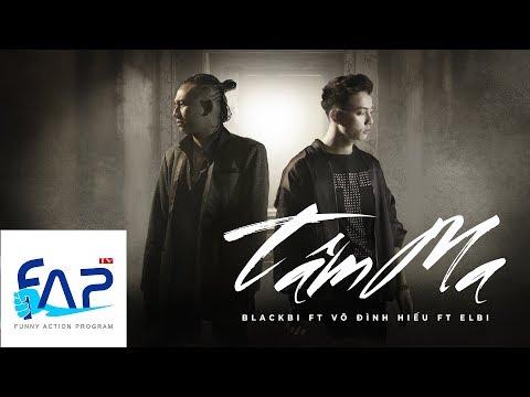 Xxx Mp4 Tâm Ma Blackbi Ft Võ Đình Hiếu Ft Elbi Official MV FAPtv 3gp Sex