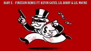 Baby E- Finessin Remix ft Kevin Gates, Lil Bibby & Lil Wayne @QuadDub