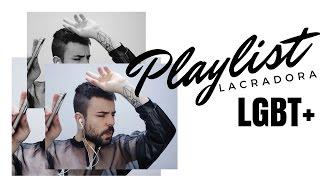 PLAYLIST LACRADORA LGBT+  | Nicolas Machado
