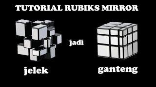 TUTORIAL RUBIKS MIRROR BAHASA INDONESIA