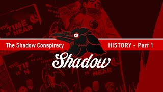 History of The Shadow Conspiracy - Part 1
