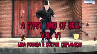 Gypsy Kind of Hell Vol VI: ¡Lina Posada y Doktor Chiflamicas!